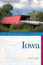 Explorer's Guide Iowa ebook by Lauren R. Rice