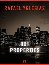 Hot Properties ebook by Rafael Yglesias