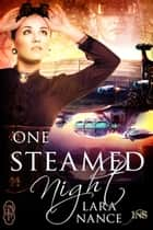 One Steamed Night ebook by Lara Nance