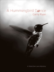A Hummingbird Dance ebook by Garry Ryan