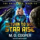 Return to Sol - Star Rise audiobook by M. D. Cooper