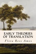 Early Theories of Translation ebook by True North