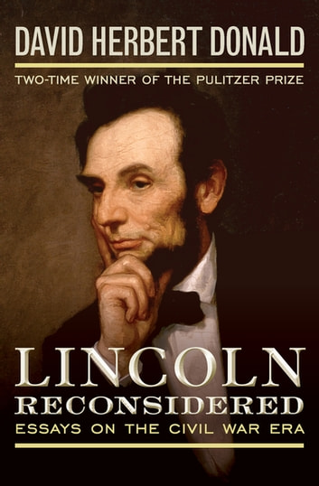 Lincoln Reconsidered - Essays on the Civil War Era ebook by David Herbert Donald