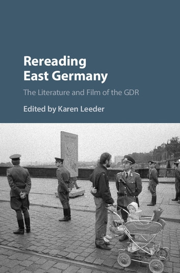 Rereading East Germany - The Literature and Film of the GDR ebook by
