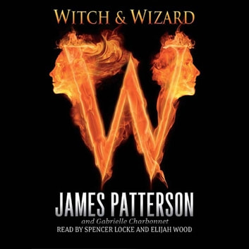 Witch & Wizard audiobook by James Patterson,Gabrielle Charbonnet