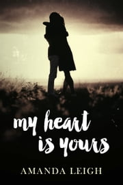 My Heart is Yours ebook by Amanda Leigh