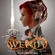 The Wendy audiobook by Erin Michelle Sky, Steven Brown