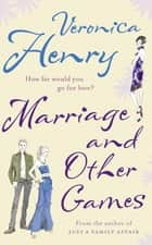 Marriage And Other Games ebook by Veronica Henry