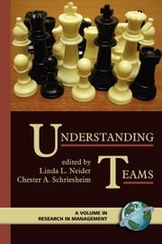 Understanding Teams. Research in Management. ebook by Neider, Linda L.
