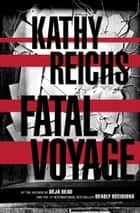 Fatal Voyage - A Novel eBook von Kathy Reichs