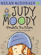 Judy Moody Predicts the Future ebook by Megan McDonald