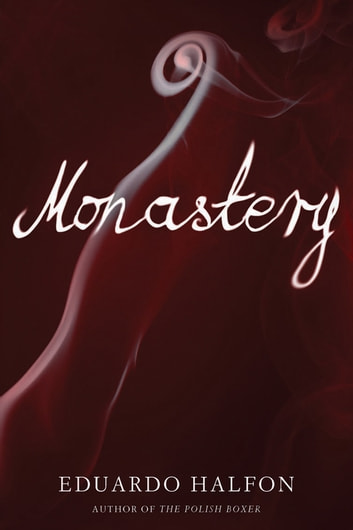 Monastery ebook by Eduardo Halfon
