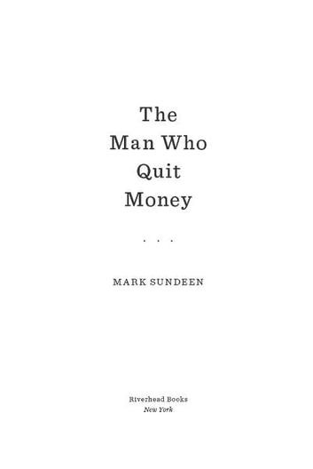 The Man Who Quit Money ebook by Mark Sundeen