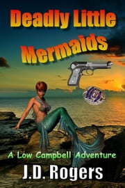 Deadly Little Mermaids ebook by J.D. Rogers