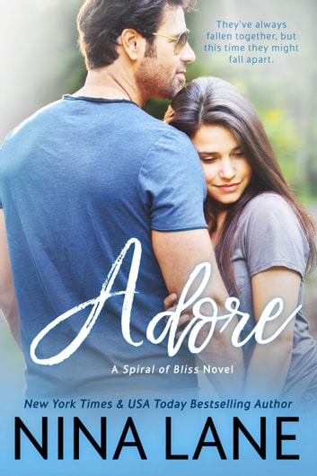ADORE - A Spiral of Bliss Novel ebook by Nina Lane