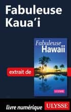 Fabuleuse Kaua'i ebook by Collectif Ulysse