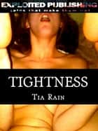 Tightness: Taming my Virgin Boyfriend ebook by