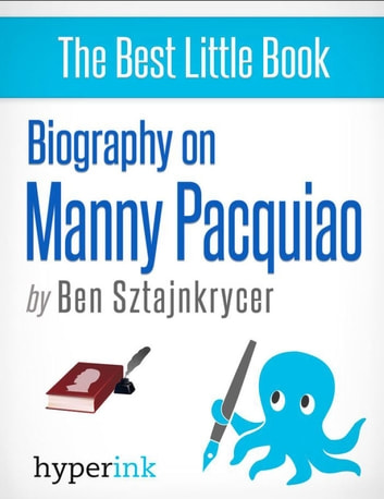 Biography of Manny Pacquiao ebook by Ben  Sztajnkrycer