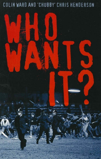 Who Wants It? ebook by Colin Ward,Chris Henderson