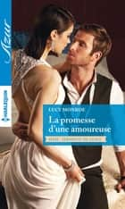 La promesse d'une amoureuse ebook by Lucy Monroe