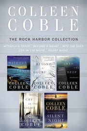 The Rock Harbor Mystery Collection - Without a Trace, Beyond a Doubt, Into the Deep, Cry in the Night, and Silent Night ebook by Colleen Coble