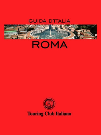 Roma - Guide d'Italia ebook by AA. VV.