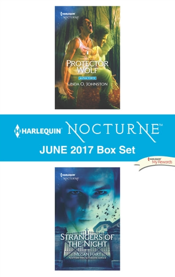 Harlequin Nocturne June 2017 Box Set - Protector Wolf\Strangers of the Night ebook by Linda O. Johnston,Megan Hart