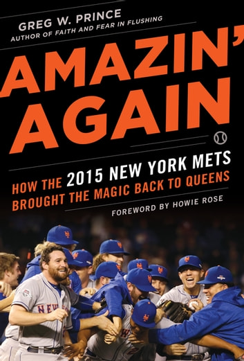 Amazin' Again - How the 2015 New York Mets Brought the Magic Back to Queens ebook by Greg W. Prince
