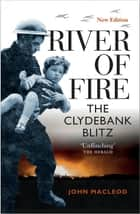 River of Fire - The Clydebank Blitz ebook by