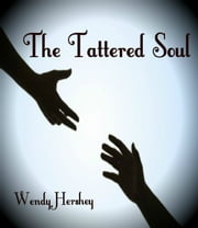The Tattered Soul ebook by Wendy Hershey