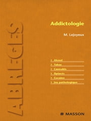 Addictologie ebook by Florence Thibaut, Valérie Lequen, Ivan Berlin,...