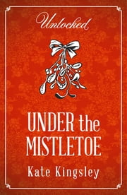 Under the Mistletoe ebook by Kate Kingsley