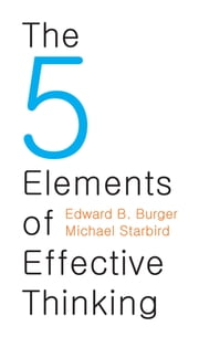 Study skills ebooks rakuten kobo the 5 elements of effective thinking ebook by edward b burger michael starbird fandeluxe Images
