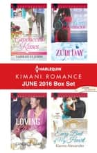 Harlequin Kimani Romance June 2016 Box Set - Cappuccino Kisses\His Loving Caress\Sapphire Attraction\Every Beat of My Heart ebook by Yahrah St. John, Candace Shaw, Zuri Day,...