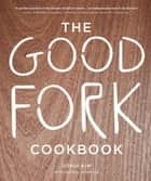 The Good Fork Cookbook ebook by Sohui Kim, Andrew Knowlton, Burcu Avsar,...