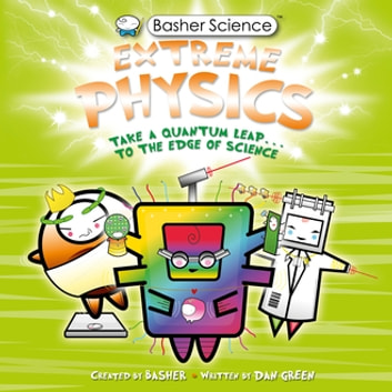 Basher Science: Extreme Physics ebook by Simon Basher