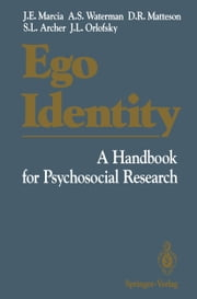 Ego Identity - A Handbook for Psychosocial Research ebook by James E. Marcia,Alan S. Waterman,David R. Matteson,Sally L. Archer,Jacob L. Orlofsky