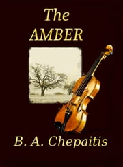 The Amber ebook by B.A. Chepaitis