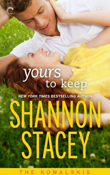 Yours To Keep: Book Three of The Kowalskis ebook by Shannon Stacey