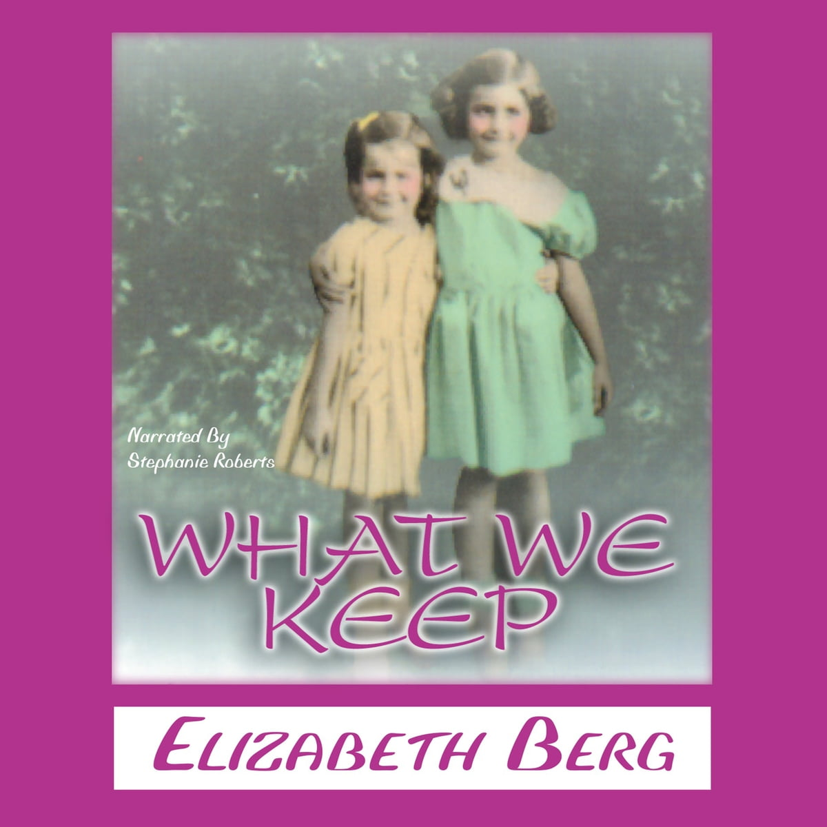 What We Keep Hrbuch Von Elizabeth Berg 9781602832381 Rakuten Kobo