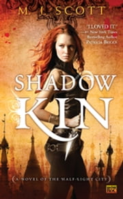 Shadow Kin - A Novel of the Half-Light City ebook by M.J. Scott