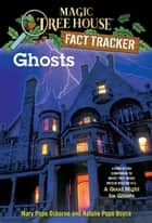 Ghosts - A Nonfiction Companion to Magic Tree House Merlin Mission #14: A Good Night for Ghosts ebook by Mary Pope Osborne, Natalie Pope Boyce, Sal Murdocca
