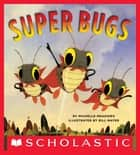 Super Bugs ebook by Michelle Meadows, Bill Mayer