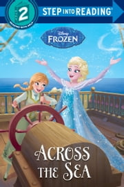 Across the Sea (Disney Frozen) ebook by Ruth Homberg,The Disney Storybook Art Team
