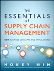 The Essentials of Supply Chain Management - New Business Concepts and Applications ebook by Hokey Min