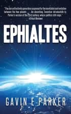 Ephialtes ebook by Gavin E Parker