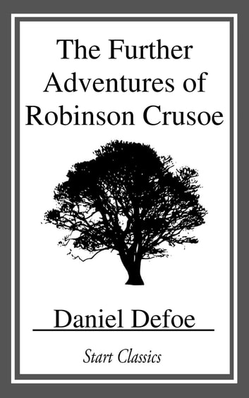The Further Adventures of Robinson Cr ebook by Daniel Defoe