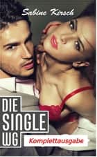 Die Single WG - Komplettausgabe ebook by Sabine Kirsch