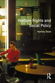 Welfare Rights and Social Policy ebook by Hartley Dean