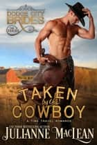 Taken by the Cowboy - A Time Travel Romance ebook by Julianne MacLean